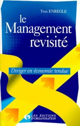 Le Management revisité:...