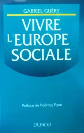 Vivre l'Europe sociale