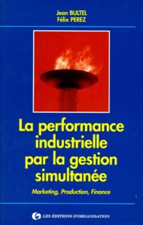 La performance industrielle...
