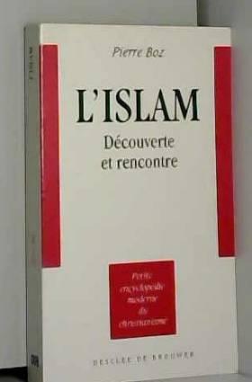 L'Islam : Découverte et...
