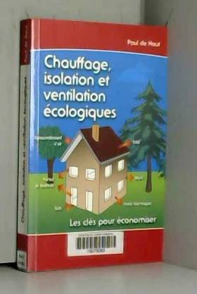 Chauffage, isolation et...