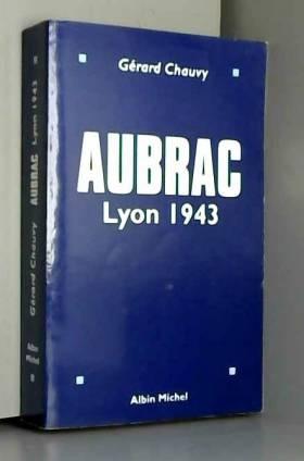Aubrac , Lyon 1943