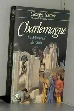 CHARLEMAGNE LE MEMORIAL DES...