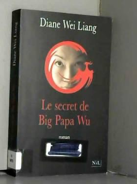 Le secret de Big Papa Wu