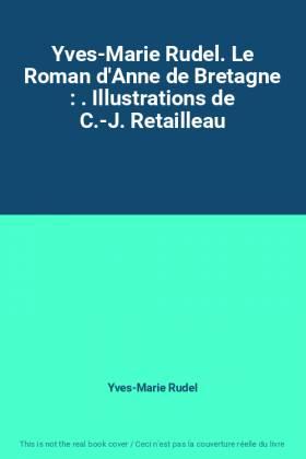 Yves-Marie Rudel. Le Roman...