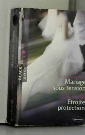Mariage sous tension -...