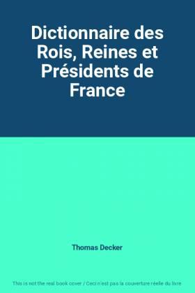Dictionnaire des Rois,...