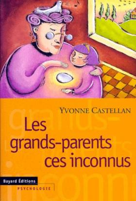 Les grands-parents, ces...