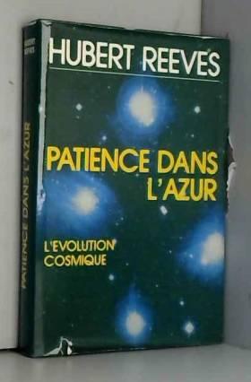 Patience dans l'azur:...