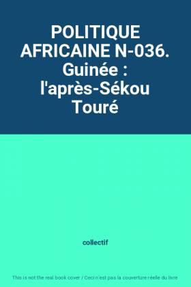 POLITIQUE AFRICAINE N-036....