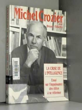 LA CRISE DE L'INTELLIGENCE....