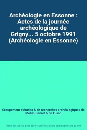 Archéologie en Essonne :...