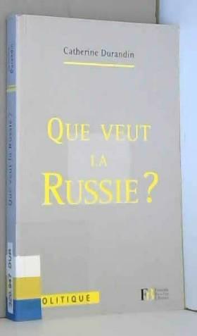 Que veut la Russie ?