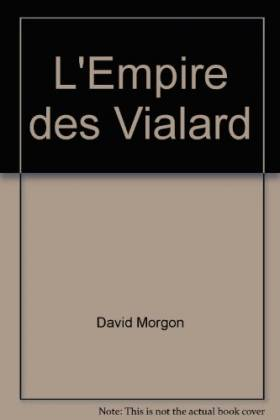 L'Empire des Vialard...