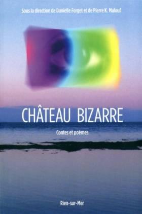 Chateau Bizarre : Rien-Sur-Mer