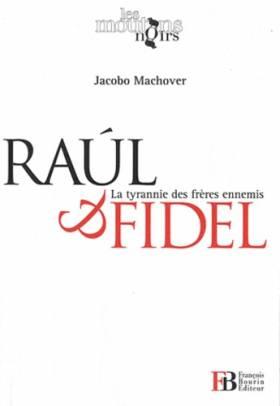 Raul et Fidel : La tyrannie...