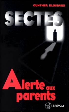 Sectes, alerte aux parents