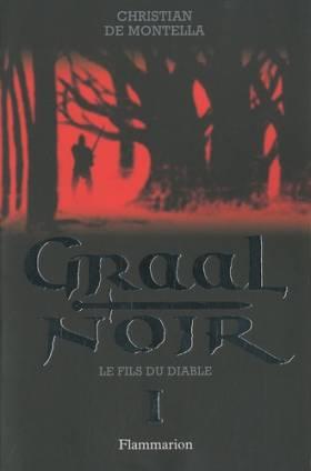 Graal Noir, Tome 1 : Le...
