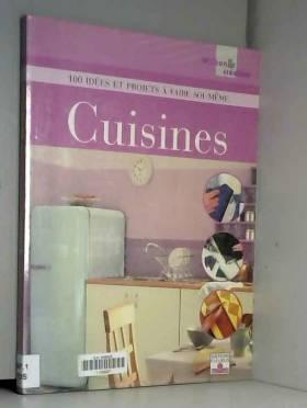Cuisines : 100 Idées et...