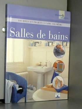 Salles de bains : 100 idées...