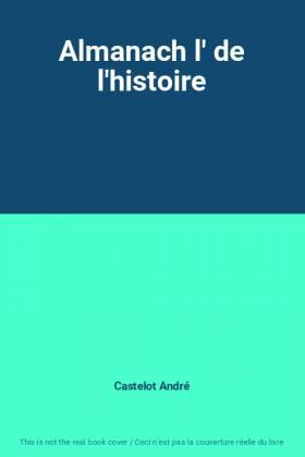 Almanach l' de l'histoire