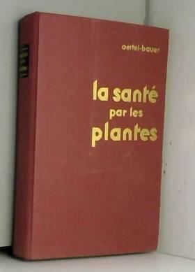 La santé par les plantes et...