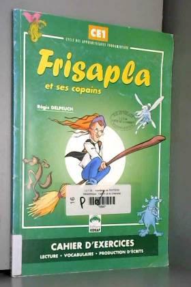 Frisapla et ses copains :...