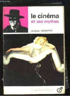Le cinéma et ses mythes.
