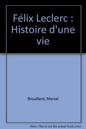 Félix Leclerc : Histoire...