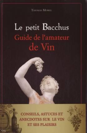 Le petit Bacchus : guide de...