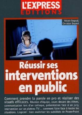 Réussir ses interventions...