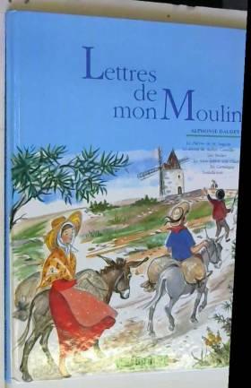 Lettres de mon moulin... :...
