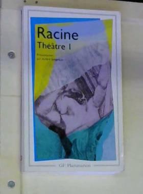 Racine : Théâtre complet,...