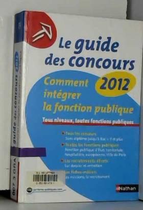 Le Guide Des Concours 2012 Comment Integrer La Fonction Publique