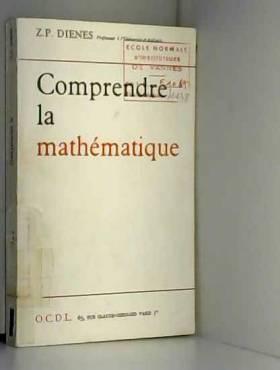 Comprendre la mathématique,...