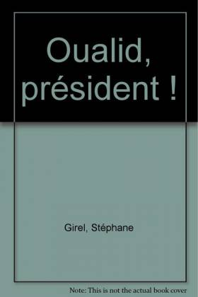 Stéphane Girel et Claire Clément - Oualid, président !