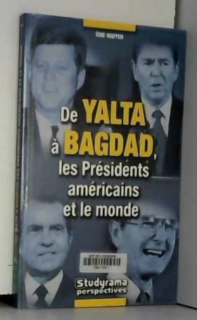 De Yalta à Bagdad : Les...