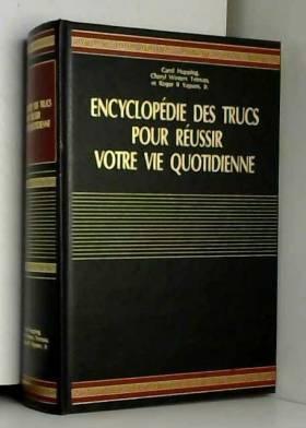 Encyclopédie des trucs pour...