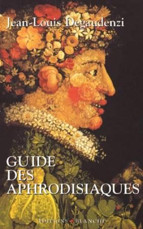 Guide des aphrodisiaques