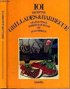 101 recettes: grillades &...