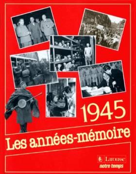 Les années mémoire : 1945