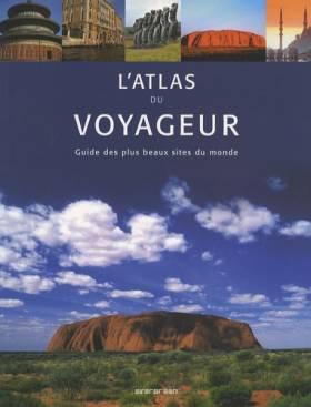 L'atlas du voyageur : Guide...