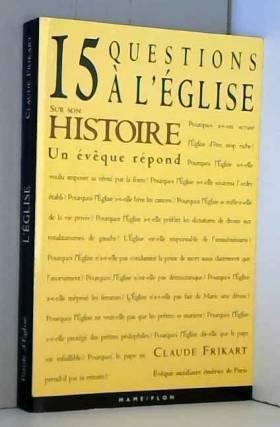 L'Eglise : 15 questions à...