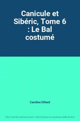 Canicule et Sibéric, Tome 6...