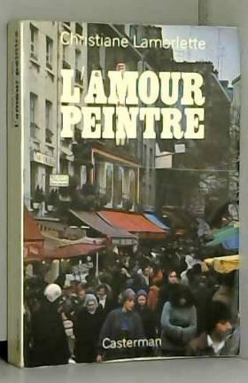 L'amour peintre : roman