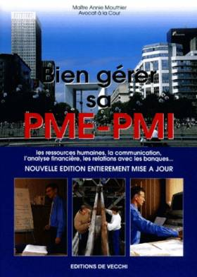 Bien gérer sa PME-PMI....