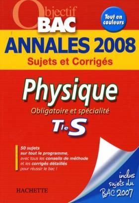 Physique Tle S : Annales 2008