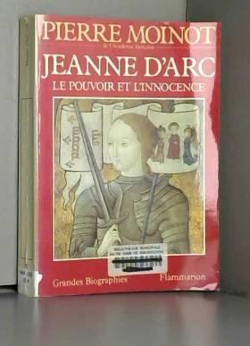 Jeanne d'Arc, le pouvoir et...