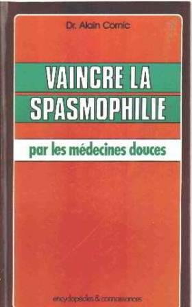 Vaincre la spasmophilie,...