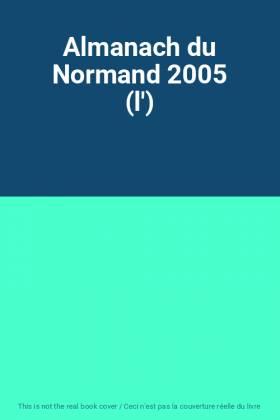 Almanach du Normand 2005 (l')